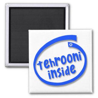 Tehrooni Inside Magnet