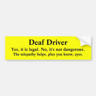 Telepathic All-Seeing Deaf Driver Bumper Sticker