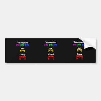 Televangelists Are Crazy! Bumper Sticker