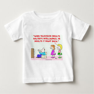 television insults intelligence baby T-Shirt