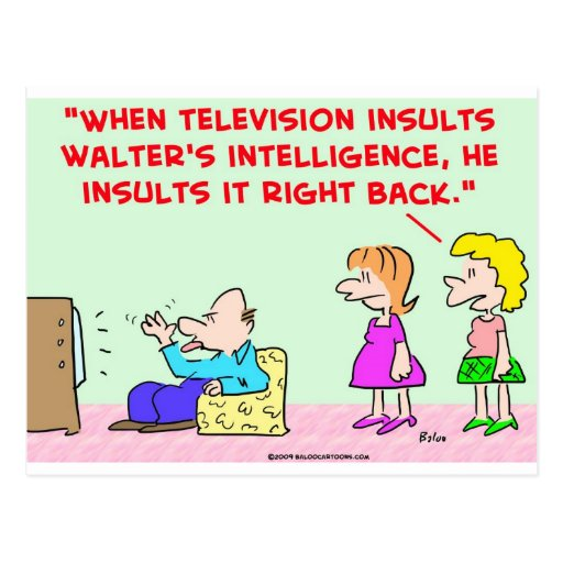 television insults intelligence postcard