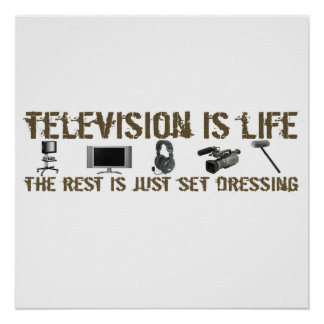 Television is Life Posters