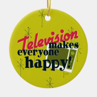 Television Makes Everyone Happy! Ceramic Ornament