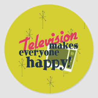 Television Makes Everyone Happy! Classic Round Sticker