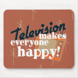 Television Makes Everyone Happy! Copper Brown Mouse Mat