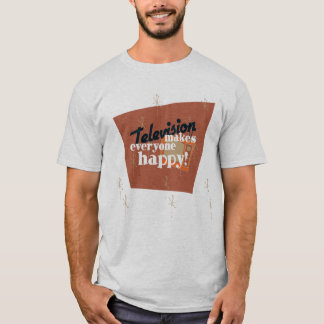 Television Makes Everyone Happy! Copper Brown T-Shirt