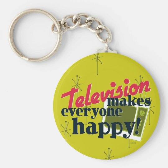 Television Makes Everyone Happy! Keychain