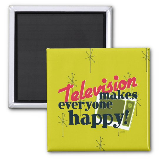 Television Makes Everyone Happy! Magnet