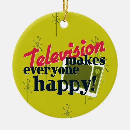 Television Makes Everyone Happy! Ornaments