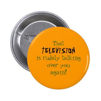 ¡Televisión que habla sobre usted! Pin Redondo De 2 Pulgadas