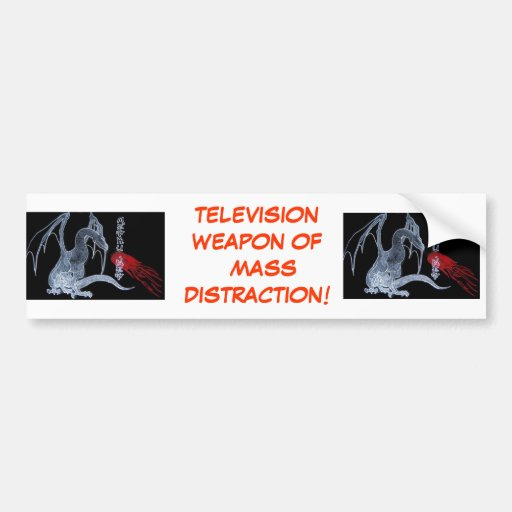 Television Weapon of Mass Distraction!.. Bumper Sticker