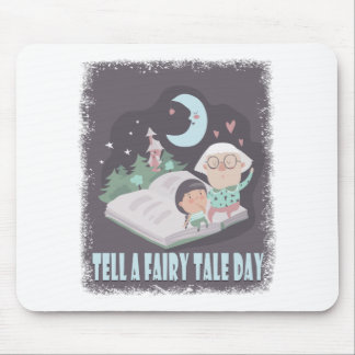 Tell A Fairy Tale Day - Appreciation Day Mouse Pad