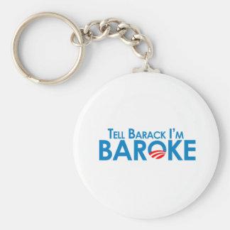 Tell Barack Im Baroke Basic Round Button Keychain