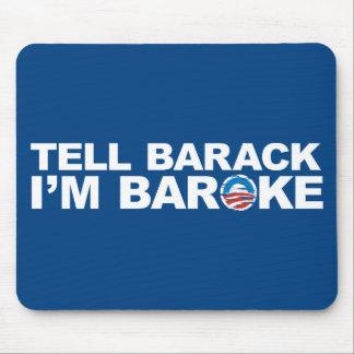 Tell Barack I'm Baroke Mouse Pad