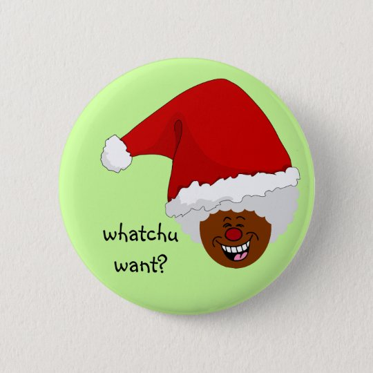 Tell Black Santa What You Want for Christmas Pinback Button
