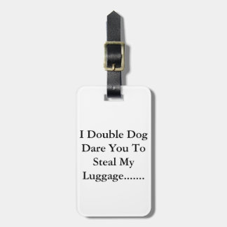 Tell em you are serious.... tags for bags