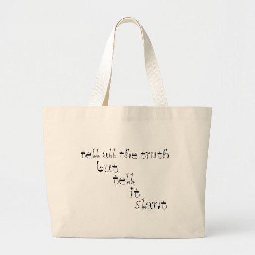 Tell It Slant Canvas Bags