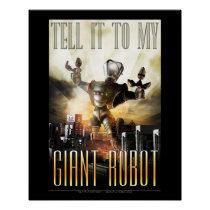 "Tell it to My Giant Robot poster  (16x20"")"