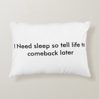 Tell life to wait accent pillow