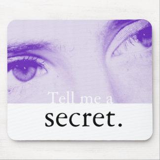 Tell Me A Secret Mouse Pad