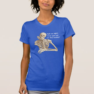 """""""Tell me again  how you sat  on the bottle?"""" Tee Shirt"""