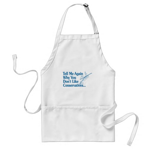 Tell Me Again Why You Don't Like Conservatives Aprons