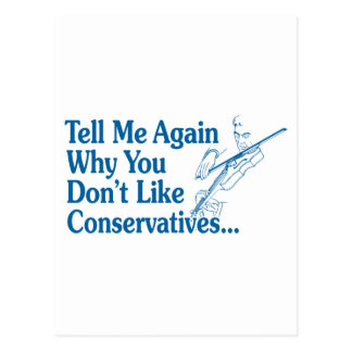Tell Me Again Why You Don't Like Conservatives Postcard