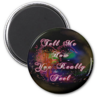 Tell Me How You Really Feel 2 Inch Round Magnet