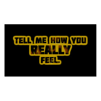 """""""Tell Me How You REALLY Feel."""" Business Card"""