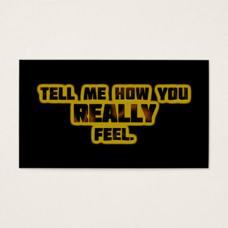 """Tell Me How You REALLY Feel."" Business Card"