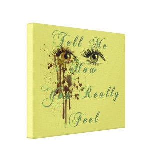 Tell Me How You Really Feel Canvas Print