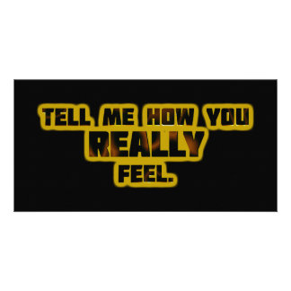 """Tell Me How You REALLY Feel."" Card"