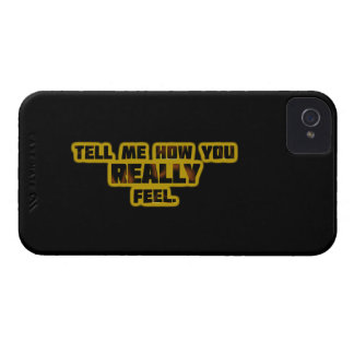 """Tell Me How You REALLY Feel."" iPhone 4 Case-Mate Cases"