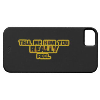 """Tell Me How You REALLY Feel."" iPhone SE/5/5s Case"