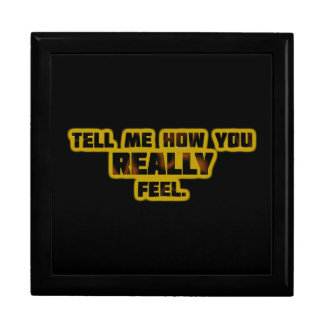 """""""Tell Me How You REALLY Feel."""" Jewelry Box"""