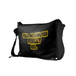 """Tell Me How You REALLY Feel."" Messenger Bag"