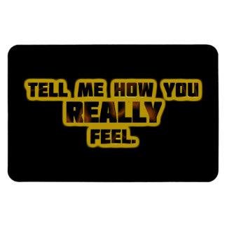 """Tell Me How You REALLY Feel."" Rectangular Photo Magnet"