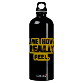 """""""Tell Me How You REALLY Feel."""" Water Bottle"""