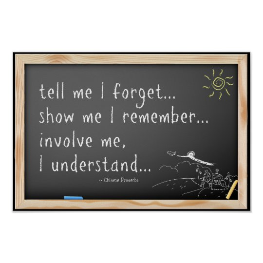 Tell Me I Forget Quote Chinese Proverb Poster Zazzle Com