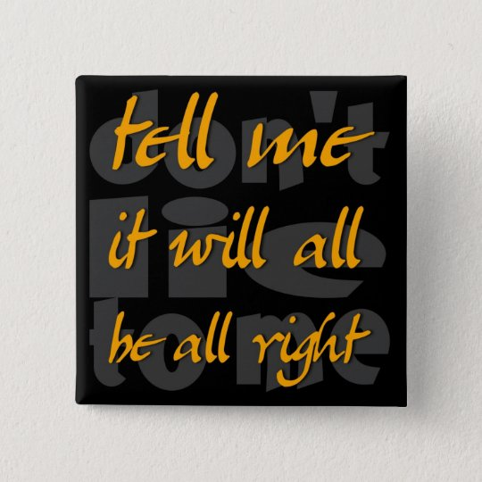 tell me it will all be all right button