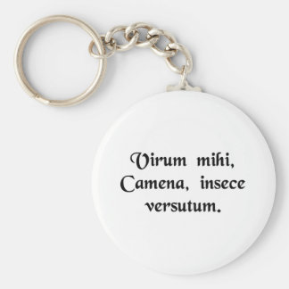 Tell me, O Muse, of the skillful man. Basic Round Button Keychain
