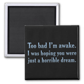 Tell me that this is just a horrible dream (sq) 2 inch square magnet