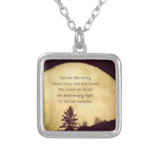 TELL ME THE STORY, about how the sun loved the moo Silver Plated Necklace