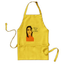 Tell Me What to Think and I'll Think It Apron