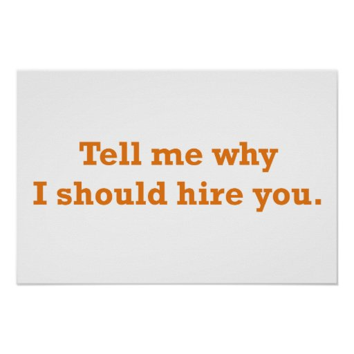 company should hire me essay So a good answer for the why should i hire you question talks about how you see yourself fitting into the company and their needs ideally, your answer should be an answer to what can you do for us that no one else can.