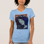 Tell Me Why T-Shirt