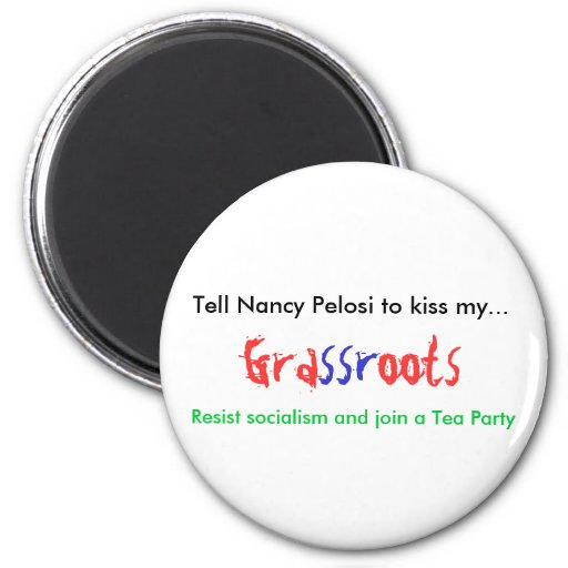 Tell Nancy Pelosit to Kiss 2 Inch Round Magnet