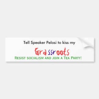 Tell Speaker Pelosi to kiss my .. Resist so... Car Bumper Sticker