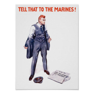 Tell That To The Marines -- WWI Posters