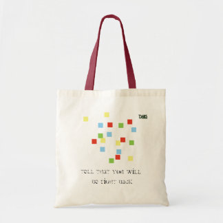 Tell that you will be right back tote bags